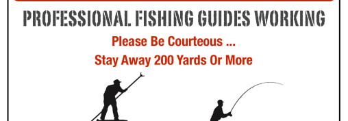 WARNING • Professional Fishing Guides Working Here!